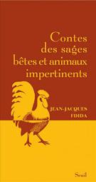 Jean-Jacques Fdida, Contes des sages bêtes et animaux impertinents