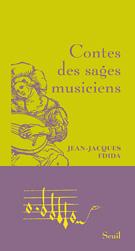 Jean-Jacques Fdida, Contes des sages musiciens