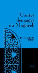 Jean-Jacques Fdida, Contes des sages du Maghreb