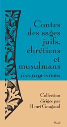 Jean-Jacques Fdida, Contes des sages juifs, chrétiens, musulmans
