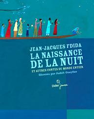 Jean-Jacques Fdida, La Naissance de la nuit, et autres contes du monde entier